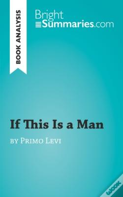 Wook.pt - If This Is A Man By Primo Levi (Book Analysis)