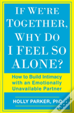 If Were Together Why Do I Feel So Alone