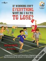 If Winning Isn'T Everything, Why Do I Hate To Lose? Activity Guide