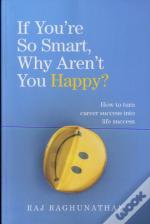 If You'Re So Smart Why Aren'T You Happy