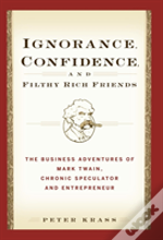 Ignorance, Confidence, And Filthy-Rich Friends