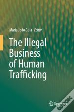 Illegal Business Of Human Trafficking