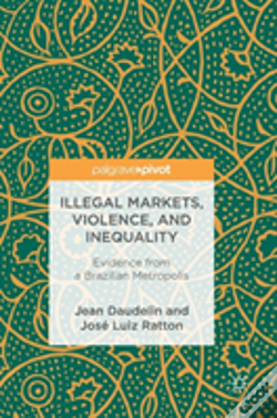 Wook.pt - Illegal Markets, Violence, And Inequality