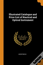 Illustrated Catalogue And Price List Of Nautical And Optical Instrument
