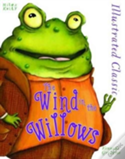 Wook.pt - Illustrated Classic: The Wind In The Willows