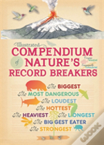 Illustrated Compendium Of Nature'S Record Breakers