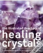 Illustrated Directory Of Healing Crystals