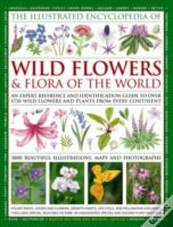 Wook.pt - Illustrated Encyclopaedia Of Wild Flowers And Flora Of The World