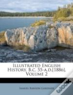 Illustrated English History, B.C. 55-A.D.(1886), Volume 2