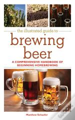 Illustrated Guide To Brewing Beer