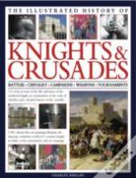 Illustrated History Of Knights & Crusades