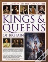 Illustrated History Of The Kings & Queens Of Britain