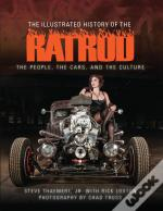 Illustrated History Of The Rat Rod