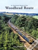Illustrated History Of The Woodhead Rout