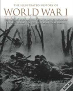 Wook.pt - Illustrated History Of Wwi