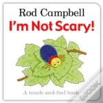 Im Not Scary