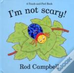 I'M Not Scary!