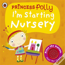 Wook.pt - I'M Starting Nursery: A Princess Polly Book