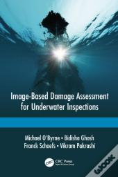 Image Based Damage Assessment For Underwater Inspections