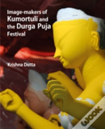 Image-Makers Of Kumortuli And The Durga Puja Festival