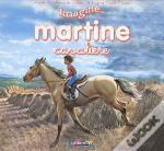 Imagine...Martine T.4 ; Martine Cavalière