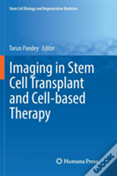 Imaging In Stem Cell Transplant And Cell-Based Therapy