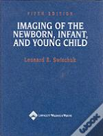 IMAGING OF THE NEWBORN, INFANT AND YOUNG CHILD