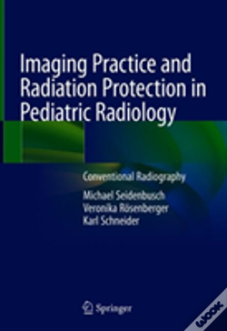 Wook.pt - Imaging Practice And Radiation Protection In Pediatric Radiology