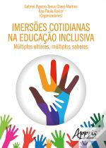 Imerses Cotidianas Na Educao Inclusiva: Mltiplos Olhares, Mltiplos Saberes