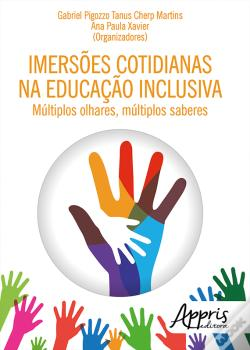 Wook.pt - Imerses Cotidianas Na Educao Inclusiva: Mltiplos Olhares, Mltiplos Saberes
