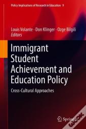 Immigrant Student Achievement And Education Policy