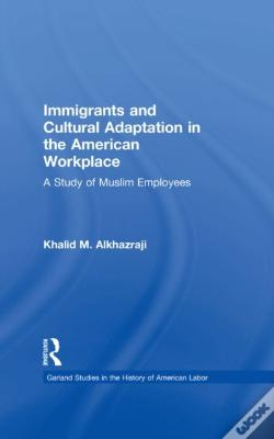 Wook.pt - Immigrants And Cultural Adaptation In The American Workplace