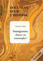 Immigration, Chance Ou Catastrophe ?