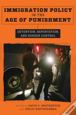 Wook.pt - Immigration Policy In The Age Of Punishment