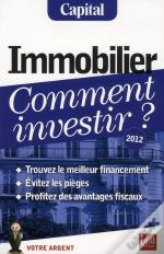 Immobilier, Comment Investir ? 2012