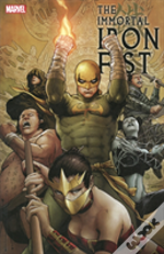 Immortal Iron Fist The Complete Collecti