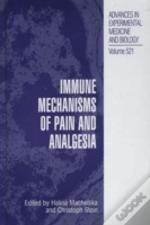 Immune Mechanisms Of Pain And Analgesia