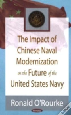 Wook.pt - Impact Of Chinese Naval Modernization On The Future Of The United States Navy