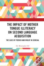 Impact Of Mother Tongue Illiteracy On Second Language Acquisition