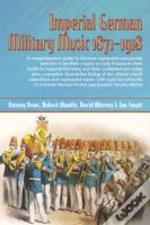 Imperial German Military Music 1871 - 1918