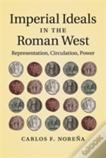 Imperial Ideals In The Roman West