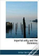 Imperial Unity And The Dominions