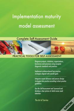 Wook.pt - Implementation Maturity Model Assessment Complete Self-Assessment Guide