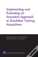 Implementing And Evaluating An Innovative Approach To Simulation Training Acquisitions