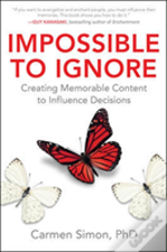 Impossible To Ignore: How To Influence Your Audience'S Memory And Spark Action Using Brain Science