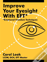 Improve Your Eyesight With Eft*