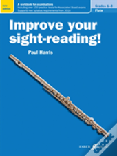 Improve Your Sight Reading Flute Gr 1-3