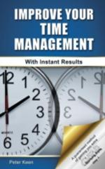 Improve Your Time Management - With Instant Results