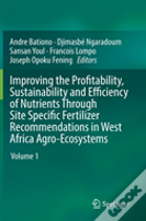 Improving The Profitability, Sustainability And Efficiency Of Nutrients Through Site Specific Fertilizers Recommendation In West Africa Agro-Ecosystems