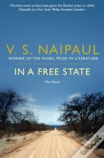 In A Free State: The Novel